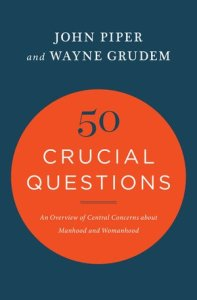 full_50-crucial-questions-about-manhood-and-womanhood